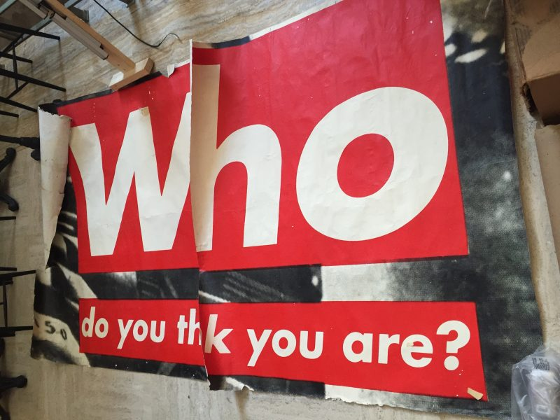 'Who Do You Think You Are' by Barbara Kruger.